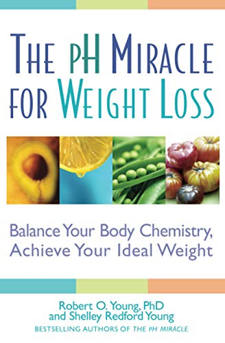 9780446694704: The pH Miracle for Weight Loss: Balance Your Body Chemistry, Achieve Your Ideal Weight