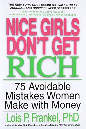 9780446694728: Nice Girls Don't Get Rich: 75 Avoidable Mistakes Women Make with Money (A NICE GIRLS Book)