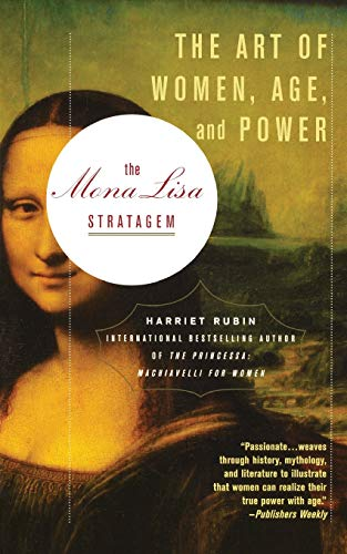 9780446694810: The Mona Lisa Stratagem: The Art of Women, Age, and Power