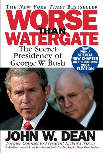 9780446694834: Worse Than Watergate: The Secret Presidency of George W. Bush
