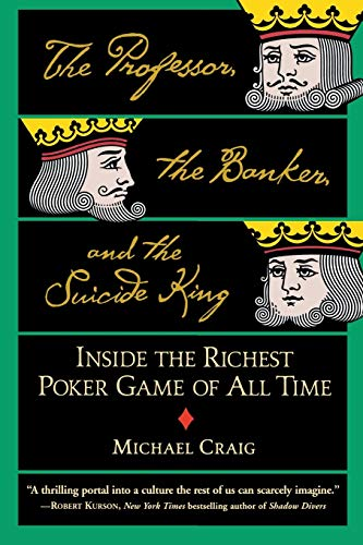 9780446694971: The Professor, The Banker And The Suicide King: Inside the Richest Poker Game of all Time