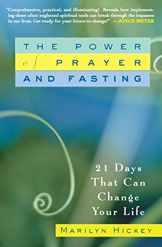 The Power of Prayer and Fasting: 21: Hickey, Marilyn