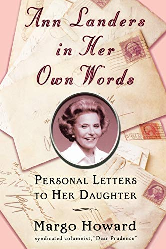 9780446695046: Ann Landers in Her Own Words: Personal Letters to Her Daughter