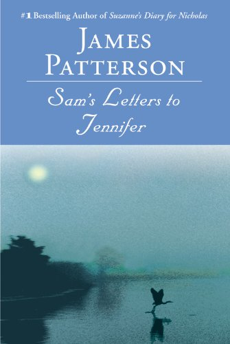 Sam's Letters to Jennifer: Patterson, James