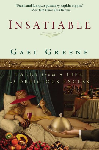 9780446695107: Insatiable: Tales from a Life of Delicious Excess