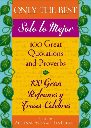 9780446695138: Only the Best / Solo lo Mejor: 100 Great Quotations and Proverbs / 100 Gran Refranes y Frases Celebres