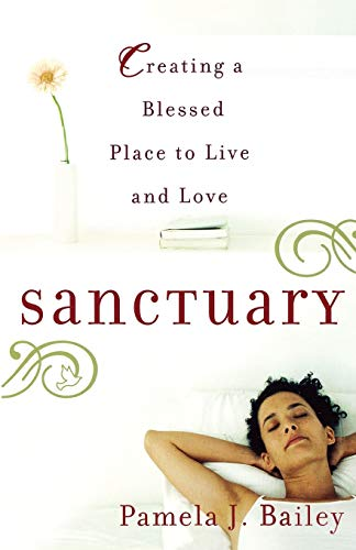 9780446695169: Sanctuary: Creating a Blessed Place to Live and Love