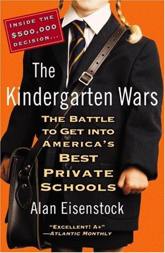 9780446695206: The Kindergarten Wars: The Battle to Get into America's Best Private Schools