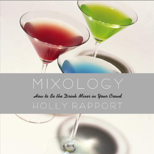 9780446695268: Mixology: How to be the Drink Mixer in Your Crowd