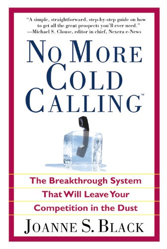 9780446695381: No More Cold Calling: The Breakthrough System That Will Leave Your Competition in the Dust