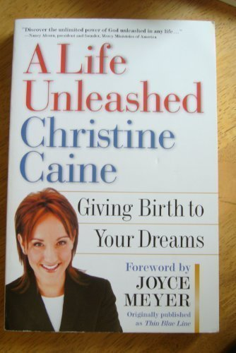 9780446695497: A Life Unleashed: Giving Birth to Your Dreams