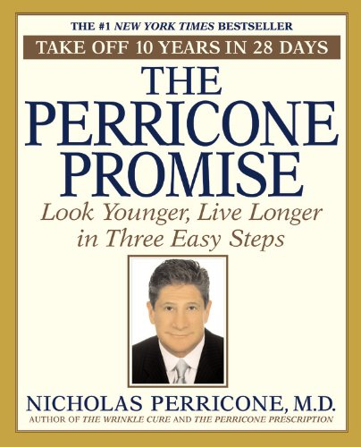 9780446695916: The Perricone Promise: Look Younger, Live Longer in Three Easy Steps
