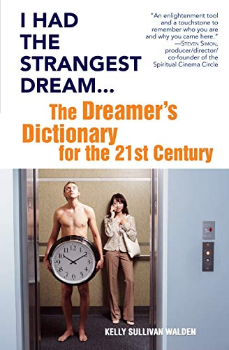 I HAD THE STRANGEST DREAM.: The Dreamers Dictionary For The 21st Century