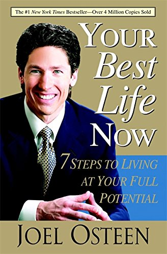 9780446696159: Your Best Life Now: 7 Steps to Living at Your Full Potential