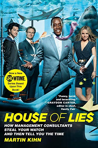 9780446696388: House Of Lies: How Management Consultants Steal Your Watch and Then Tell You the Time