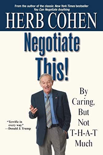 9780446696449: Negotiate This!: By Caring, but not t-h-a-t much