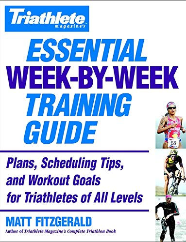 9780446696760: Triathlete's Essential Week-By-Week Training Guide: Plans, scheduling, tips and workout goals for all levels