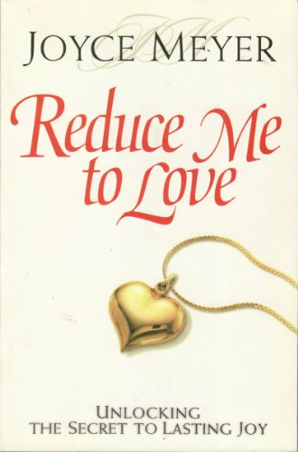 Reduce Me to Love (0446697028) by Joyce Meyer