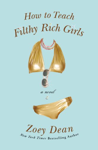 9780446697187: How To Teach Filthy Rich Girls