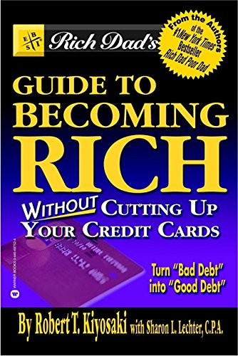9780446697521: Rich Dad's Guide to Becoming Rich...Without Cutting Up Your Credit Cards