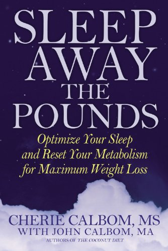 9780446697668: Sleep Away the Pounds: Optimize Your Sleep and Reset Your Metabolism for Maximum Weight Loss