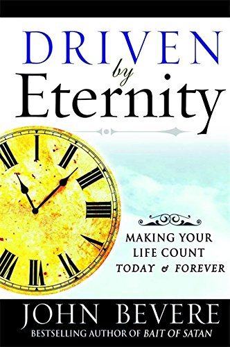 9780446698078: Driven by Eternity: Making Your Life Count Today and Forever
