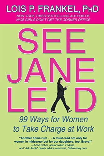 See Jane Lead: 99 Ways for Women to Take Charge at Work (A NICE GIRLS Book): Frankel, Lois P.