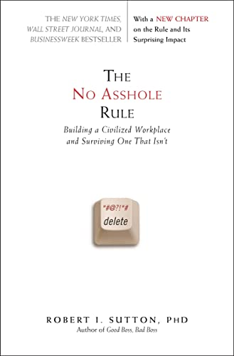 9780446698207: The No Asshole Rule: Building a Civilized Workplace and Surviving One That Isn't