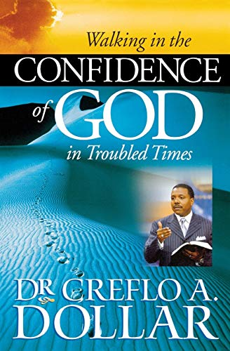 Walking in the Confidence of God in: Dollar, Creflo A.