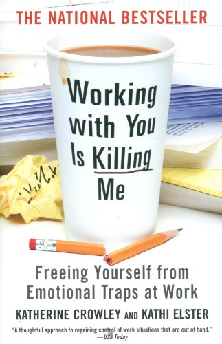 Working With You is Killing Me Format: Paperback: Crowley, Katherine