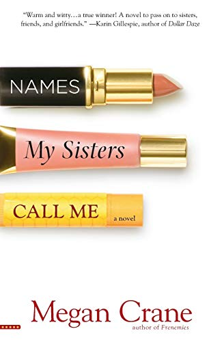 9780446698566: Names My Sisters Call Me