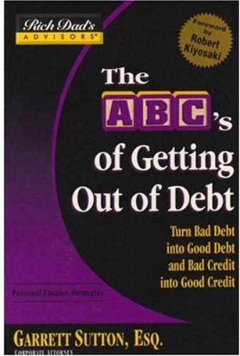 9780446698788: Rich Dad's Advisors ABC's of Getting Out of Debt + Rich Dad's How to Get Rich Without Cutting Up Your Credit Cards