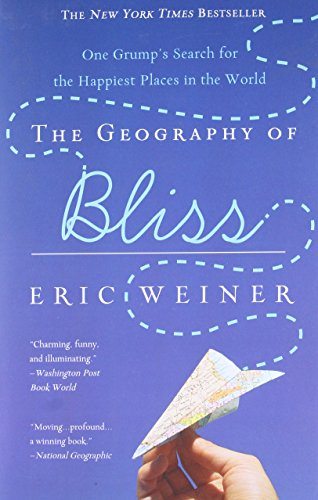 9780446698894: The Geography of Bliss: One Grump's Search for the Happiest Places in the World
