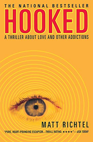 9780446698917: Hooked: A Thriller About Love and Other Addictions