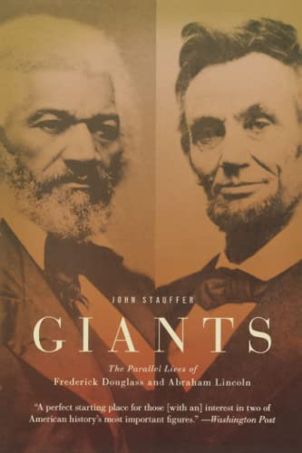 9780446698986: Giants: The Parallel Lives of Frederick Douglass and Abraham Lincoln