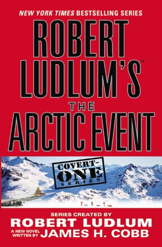 9780446699075: Robert Ludlum's the Arctic Event: A Covert-one Novel