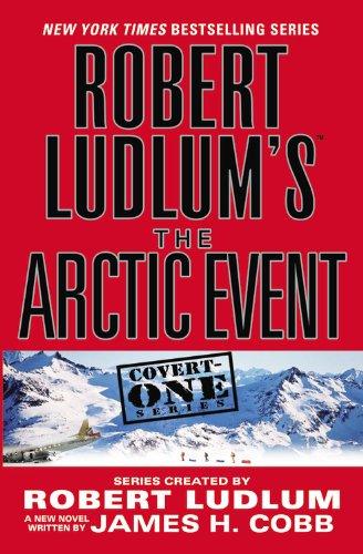 9780446699075: Robert Ludlum's The Arctic Event (Covert-one)