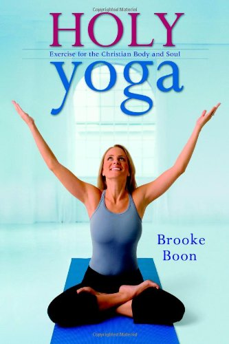 9780446699150: Holy Yoga: Exercise. for the Christian Body and Soul