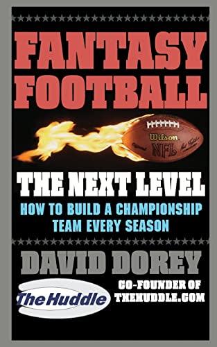 9780446699259: Fantasy Football The Next Level: How to Build a Championship Team Every Season