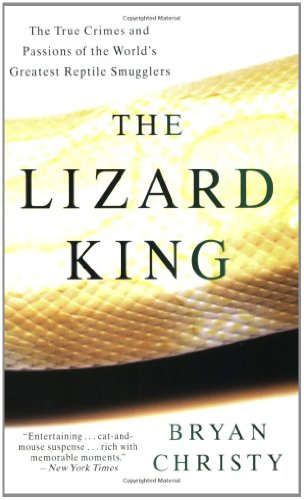 9780446699754: The Lizard King: The True Crimes and Passions of the World's Greatest Reptile Smugglers