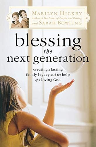 9780446699891: Blessing the Next Generation: Creating a Lasting Family Legacy with the Help of a Loving God