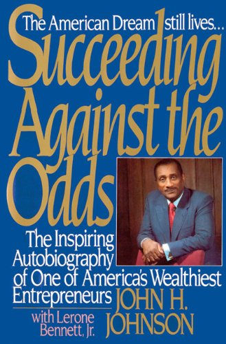 Succeeding Against the Odds (0446710105) by Johnson, John H.