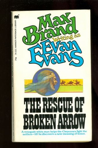 The Rescue of Broken Arrow: Brand, Max; Faust,
