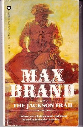 The Jackson Trail (0446755400) by Max Brand