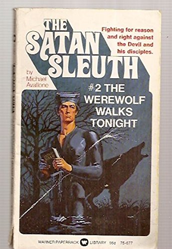 The Satan Sleuth #2 The Werewolf Walks Tonight (0446756776) by Avallone, Michael