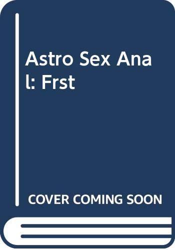 9780446761796: Astro Sex Anal: Frst