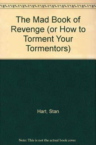 9780446764063: The Mad Book of Revenge (or How to Torment Your Tormentors)