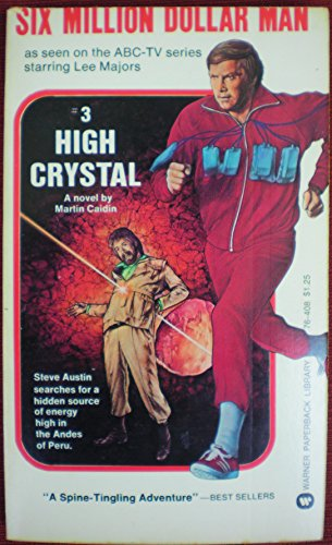 9780446764087: High Crystal (Six Million Dollar Man, No. 3)