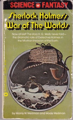 Sherlock Holmes's war of the worlds (Warner: Wade Wellman, Manly