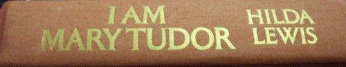 9780446780179: I am Mary Tudor